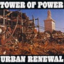Urban Renewal — Tower of Power