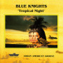 Tropical Night — Blue Knights