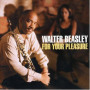 For Your Pleasure — Walter Beasley
