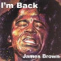 I'm Back — James Brown
