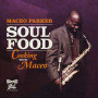 Soul Food: Cooking With Maceo — Maceo Parker
